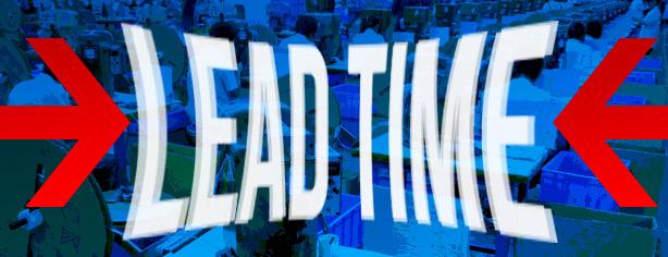 Shorter Lead Time